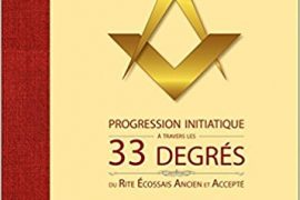 PROGRESSION INITIATIQUE À TRAVERS LES 33 DEGRÉS DU REAA