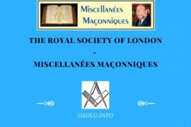THE ROYAL SOCIETY OF LONDON – MISCELLANÉES MAÇONNIQUES