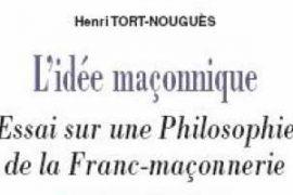 L'idée maconnique : Essai sur une philosophie de la Franc-maçonnerie