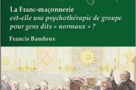 """La Franc-maçonnerie est-elle une psychothérapie de groupe pour gens dits """"normaux"""" ?"""