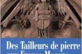 DES TAILLEURS DE PIERRE AUX FRANCS-MAÇONS – Jean-François Blondel