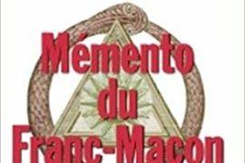 LE MEMENTO DU FRANC-MAÇON : Aux rites : français, écossais ancien & accepté écossais rectifié