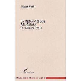 Veto-Miklos-La-Metaphysique-Religieuse-De-Simone-Weil-Livre-894525759_ML