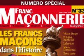 Franc-Maçonnerie Magazine N° 33: Les Francs-Maçons dans l'Histoire