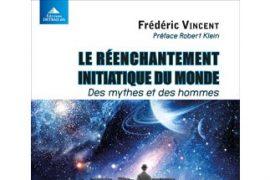 """Gagnez """"Le réenchantement initiatique du Monde de Frédéric Vincent"""""""