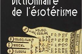 DICTIONNAIRE DE L'ESOTERISME