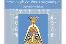 DICTIONNAIRE MAÇONNIQUE  : Terminologie des rituels maçonniques