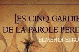 « Les cinq gardiens de la parole perdue » d'Elmehdi Elkourti