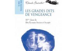 Les Grades dits de Vengeance de Claude Guérillot