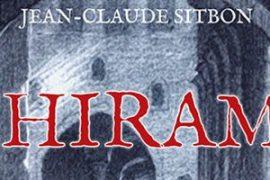 HIRAM Exégèses bibliques et maçonniques du mythe fondateur de la Franc-Maçonnerie