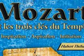 Mozart et les trois clés du Temple – Hubert Thébault