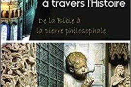 LE SYMBOLISME DE LA PIERRE À TRAVERS L'HISTOIRE de Jean-Francois Blondel