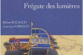 L'Hermione : Frégate des lumières – Robert Kalbach et Jean-Luc Gireaud