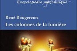 Les colonnes de la lumière de René Rougereon