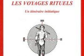 Les voyages rituels : Un itinéraire initiatique