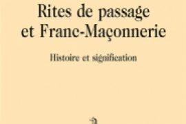 Rites de passage et Franc-Maçonnerie. Histoire et signification de Philippe Langlet