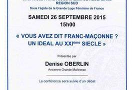 Conférence GLFF : Vous avez dit Franc-Maçonne ? Un idéal au XXI° siècle ?