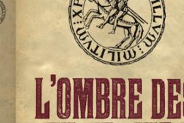 L'OMBRE DES TEMPLIERS : Voyage au coeur d une histoire de France secrète et mystérieuse