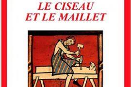 Le ciseau et le maillet : Mise en oeuvre de l'initiation de Joseph Noyer