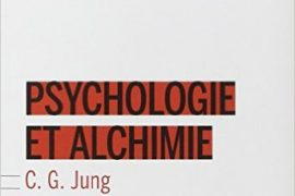 Psychologie et Alchimie – Carl Gustav Jung
