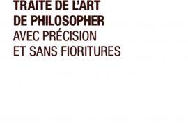 Traité de l'art de philosopher avec précision et sans fioritures