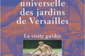 La spiritualité universelle des jardins de Versailles : La visite guidée