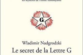 La Lettre G – Les mystères de l étoile flamboyante de Armand Bédarride