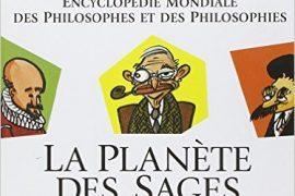 La Planète des sages – Encyclopédie mondiale des philosophes et des philosophies