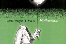 Vagabondages maçonniques : Réflexions de Jean-François Pluviaud