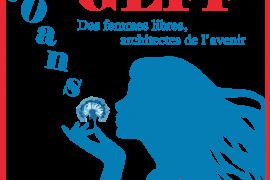 70 ans de la GLFF : Des femmes libres, architectes de l avenir