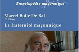 La fraternité maçonnique de Marcel Bolle de Bal