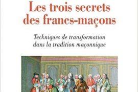 LES TROIS SECRETS DES FRANCS-MAÇONS ENFIN RÉVÉLÉS DE JULES MÉRIAS