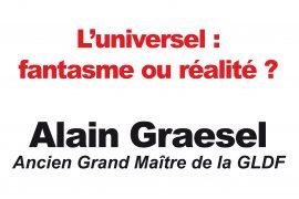 Conférence sur L universel : fantasme ou réalité ? par Alain GRAESEL