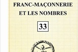 Les Cahiers de la Franc-Maçonnerie : La franc-maçonnerie et les nombres – Livret 33