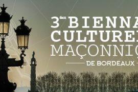 3° Biennale Culturelle Maçonnique de Bordeaux
