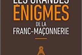 Les grandes énigmes de la franc-maçonnerie de Philippe BENHAMOU