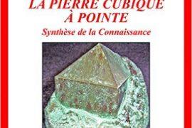 La pierre cubique à pointe : Synthèse de la Connaissance – Jeanne Leroy