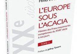 L Europe sous l'acacia : Tome 3 : Le XXe siècle, le temps du martyre