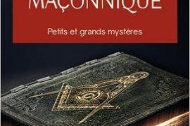 L initiation maçonnique : petits et grands mystères