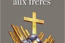 L adieu aux frères : De la franc-maçonnerie à l Eglise