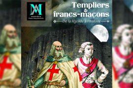 Jeu concours : Templiers et Francs-Maçons, de la légende à l Histoire