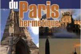 GUIDE DU PARIS HERMETIQUE : Essai sur la logique symbolique des alignements parisiens