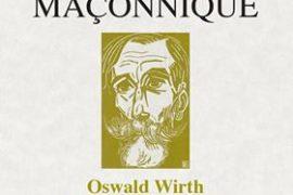Chroniques d'histoire maçonnique N° 78 : Oswald Wirth le père de la littérature maçonnique moderne