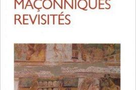 Les mythes maçonniques revisités – François Cavaignac