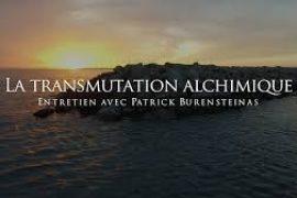 Patrick Burensteinas – La transmutation alchimique