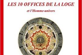 Les 10 offices de la loge et l'homme-univers de André Quémet