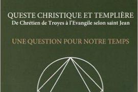 LE GRAAL : Quête Christique et Templière