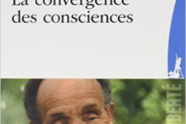 LA CONVERGENCE DES CONSCIENCES DE PIERRE RABHI