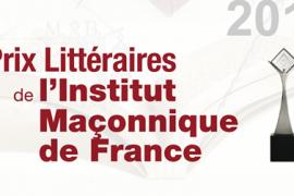 PRIX LITTÉRAIRES DE L'IMF – SALON DU LIVRE MAÇONNIQUE DE PARIS : LES NOMINÉS