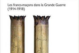Hiram et Bellone : Franc-maçonnerie et Grande Guerre dans le monde (1914-1918)